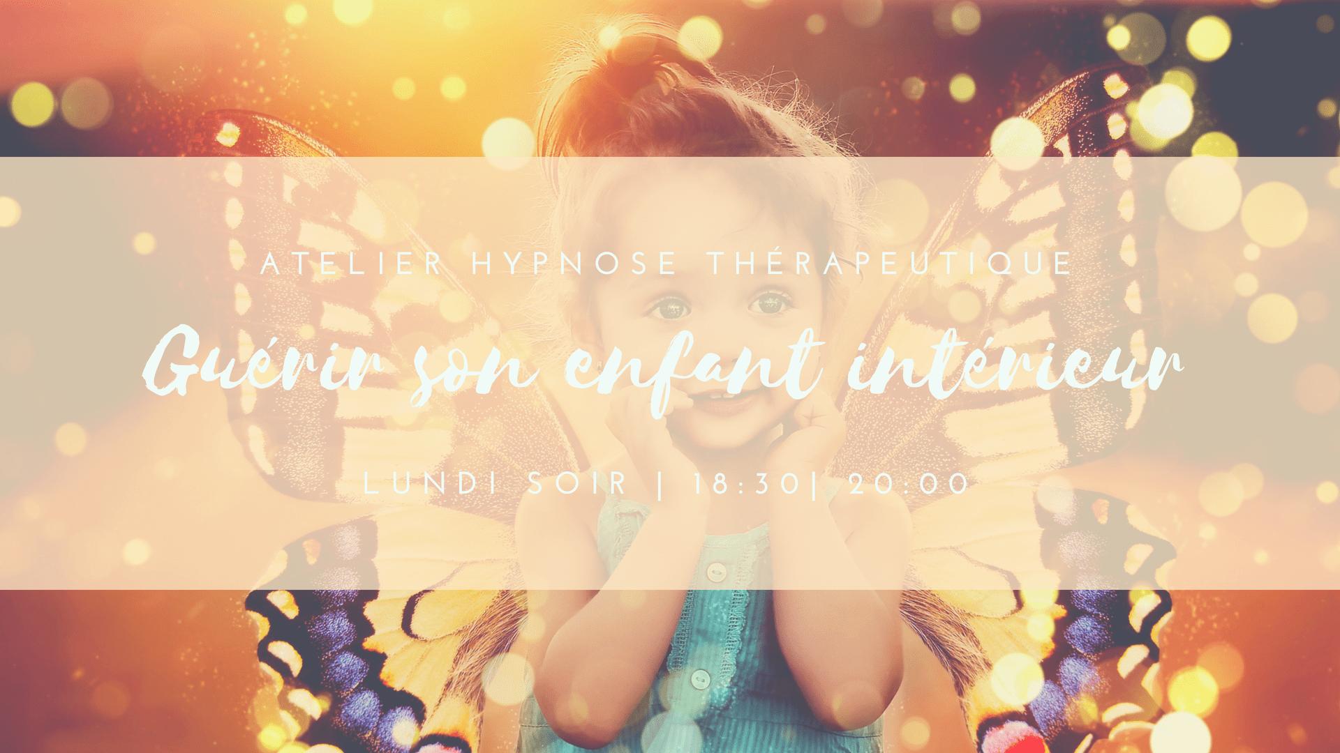 Atelier hypnose du lundi : Guérir son enfant intérieur