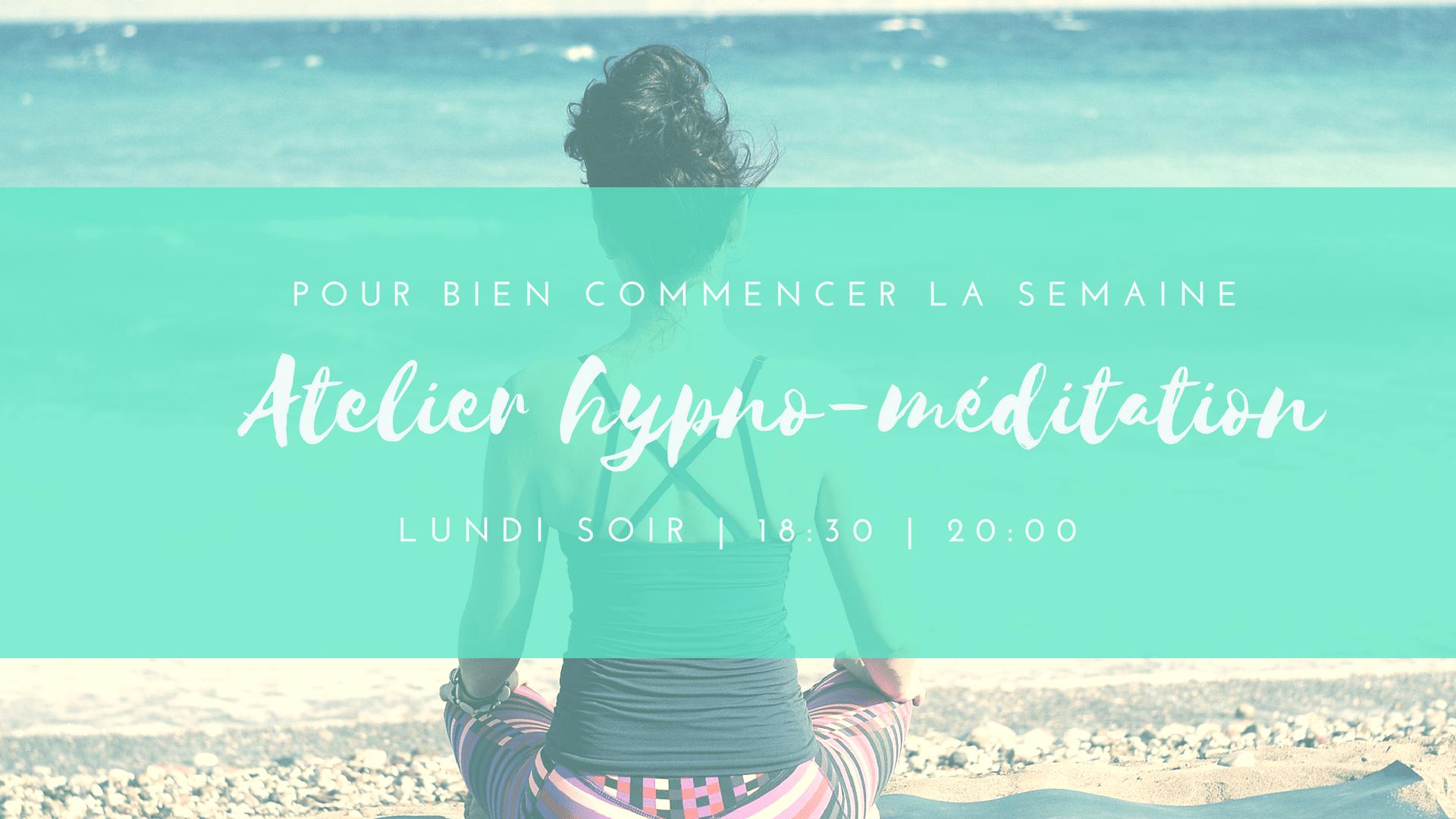 Atelier d'hypno-méditation du lundi soir