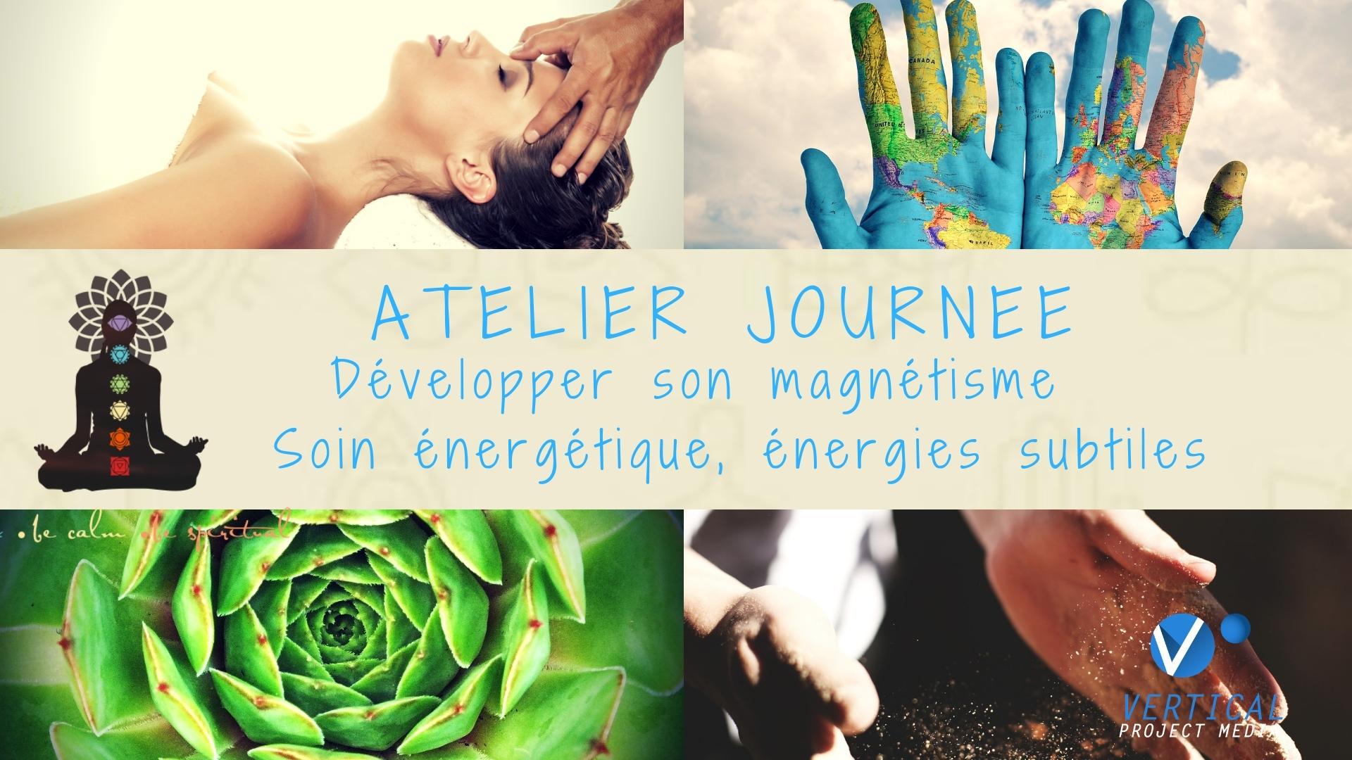 Stage journée magnétisme, énergies subtiles, soin énergétique